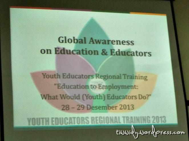 Global Awareness on Education and Educators #YERT2013Malang